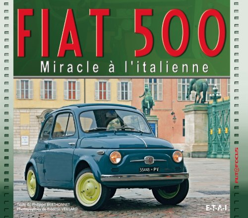 Fiat 500 : Miracle à l'italienne par Philippe Berthonnet