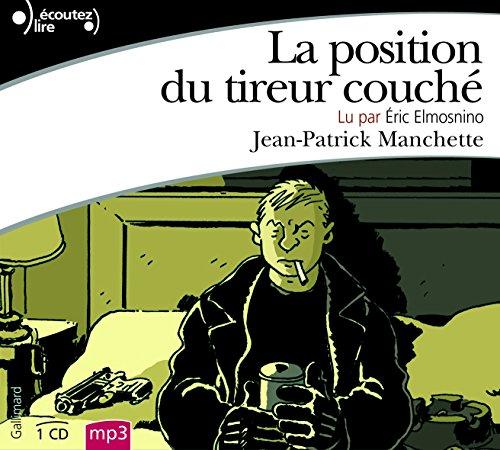 La position du tireur couché par Jean-Patrick Manchette
