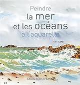 PEINDRE LA MER ET LES OCEANS A L'AQUARELLE