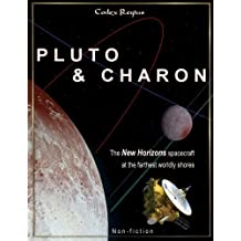 Pluto & Charon: The New Horizons spacecraft at the farthest worldly shores by Codex Regius (2016-06-27)
