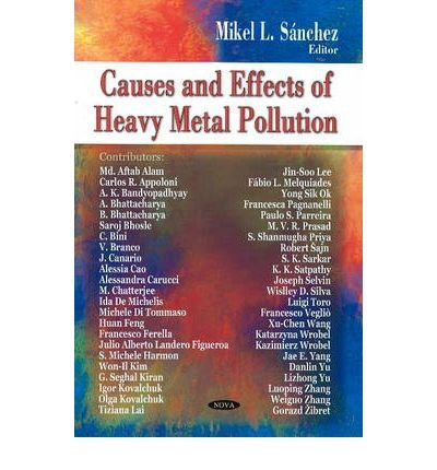[(Causes and Effects of Heavy Metal Pollution)] [ Edited by Mikel L. Sanchez ] [October, 2008]