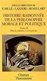 histoire raisonn?e de la philosophie morale et politique tome 2 des lumi?res ? nos jours de alain caill? 28 septembre 2007 poche