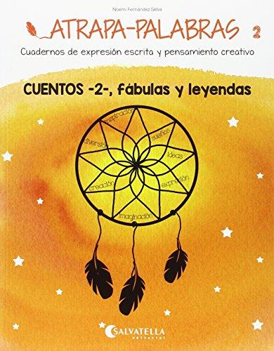 Atrapa-palabras 2: cuentos 2, fábulas y leyendas por Noemí Fernández Selva