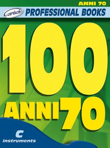 100 Anni 70 (Professional Books)