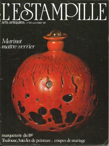 L'estampille 120. 1980. Marinot maître verrier (12 pages). Marqueterie de l'Est au XVIII°s (14p). Musée Augustins Toulouse: peinture religieuse 14° au 18° s (13p).