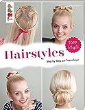 Hairstyles: Step by Step zur Traumfrisur. Flechtfrisuren für Fingerfertige - Jutta Diekmann