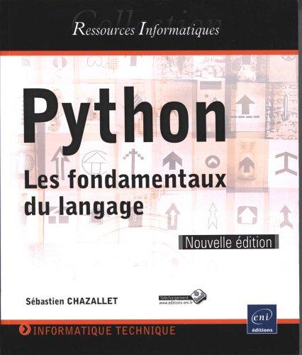 Python - Les fondamentaux du langage [Nouvelle édition]