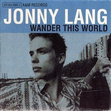 Wander This World by Lang, Jonny (1998) Audio CD
