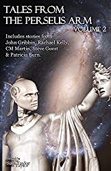 Tales from the Perseus Arm Volume 2 (The Perseus Arm Anthologies)