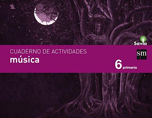 Cuaderno de música. 6 Primaria. Savia - 9788467578539 por Fátima Batista Ponce