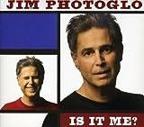 Songtexte von Jim Photoglo - Is It Me?
