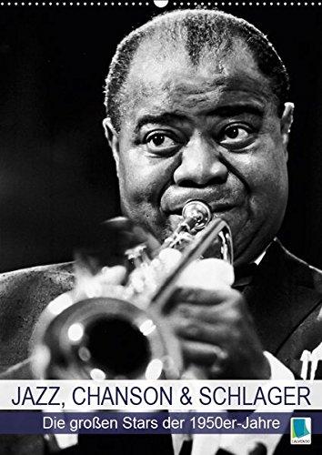 Jazz, Chanson und Schlager - die großen Stars der 1950er-Jahre (Wandkalender 2019 DIN A2 hoch): Star-Porträts in Schwarz-Weiß (Monatskalender, 14 Seiten ) (CALVENDO Kunst)
