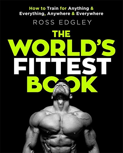 Download free the world s fittest book how to train for anything download free the world s fittest book how to train for anything and everything anywhere and everywhere pdf full ebook by ross edgley books online fandeluxe Images