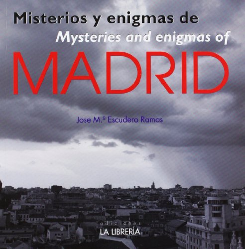 Misterios y enigmas de Madrid (Libros De Madrid) por Jose María Escudero Ramos
