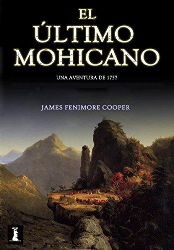 El Último Mohicano por James Fenimore Cooper