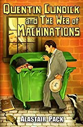 Quentin Cundick and The Web of Machinations: A Comedy Adventure