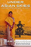Under Asian Skies: Eye Opening Motorcycle Adventure Through the Cultures and Colours of Asia