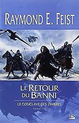 Le Conclave des Ombres, tome 3 : Le Retour du banni
