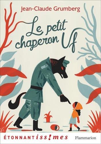 Le Petit Chaperon Uf par Jean-Claude Grumberg