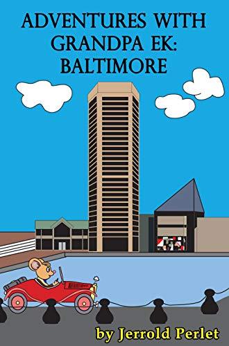 Adventures with Grandpa Ek: Baltimore (English Edition)
