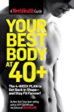 Image de Your Best Body at 40+: The 4-Week Plan to Get Back in Shape--and Stay Fit Forever!