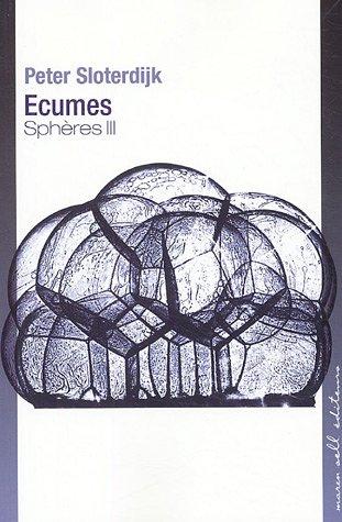 Sphères : Tome 3, Ecumes, Sphérologie plurielle
