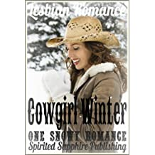 Lesbian Romance: Cowgirl Winter: One Snowy Romance