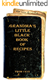 Grandma's Little Black Book of Recipes - From 1910 (English Edition)