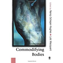 Commodifying Bodies (Theory, Culture & Society (Paperback))
