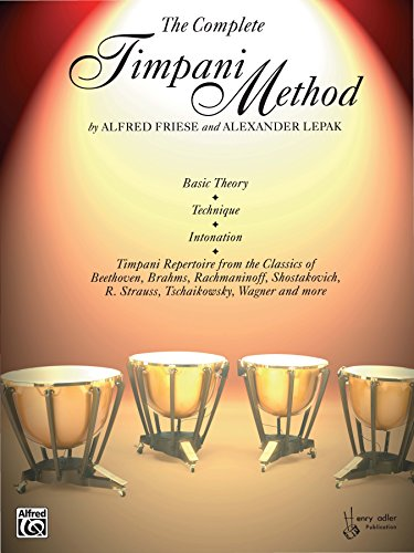 The Complete Timpani Method: Basic Theory * Technique * Intonation * Timpani Repertoire from the Classics (English Edition)
