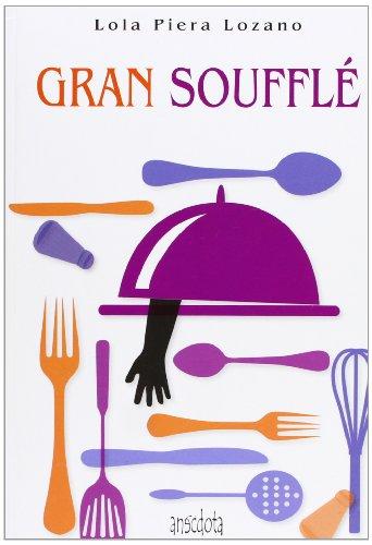 Gran Soufflé (Anécdota)