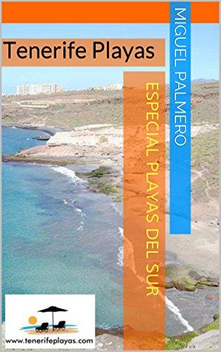 Tenerife Playas: Playas del SUR por Miguel Palmero
