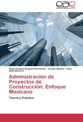 administracion-de-proyectos-de-construccion-enfoque-mexicano