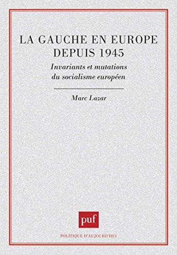 La gauche en Europe depuis 1945 par Marc Lazar