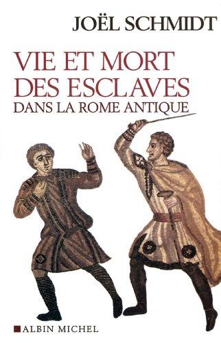 Vie et mort des esclaves dans la Rome antique