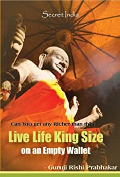 Live Life King Size On an Empty Wallet (English Edition) di [Prabhakar, Rishi]