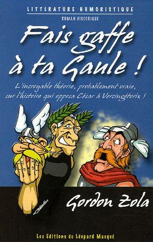 Fais gaffe  ta Gaule !