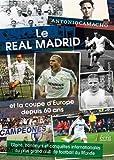 Le Real Madrid et la coupe d'Europe depuis soixante ans : Gloire, honneurs et conquêtes internationales du plus grand club du monde...