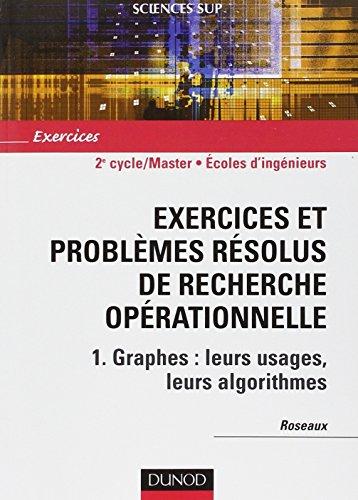 Exercices et problèmes résolus de recherche opérationnelle - Tome 1