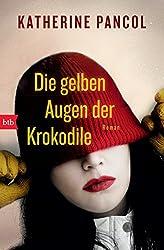 Die gelben Augen der Krokodile: Roman