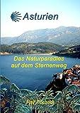 Asturien: Das Naturparadies auf dem Sternenweg