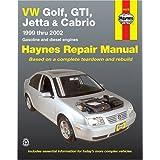 Vw Golf, Gti, Jetta and Cabrio Automotive Repair Manual: Models Covered: Wvgilf, Gti, Jetta and Cabrio 1999 Through 2002