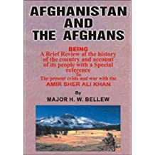 Afghanistan and the Afghans: Being a Brief View of the History of the Country and Its People