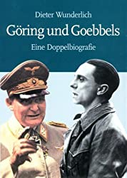 Göring und Goebbels. Eine Doppelbiografie