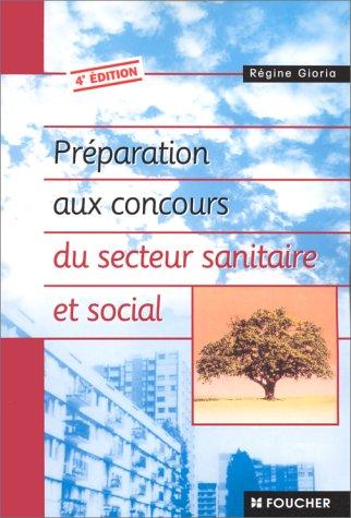PREPARATION AUX CONCOURS DU SECTEUR SANITAIRE ET SOCIAL. : 4ème édition