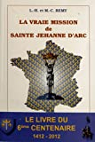 La vraie mission de sainte Jehanne d'Arc - Jésus-Christ roy de France