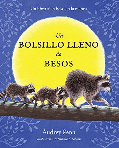 Un Bolsillo Lleno de Besos = A Pocket Full of Kisses (Kissing Hand)