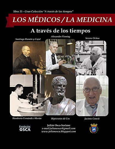 LA MEDICINA - The Medicine : A través de los tiempos - Through Times por Julián Osca-Soriano.