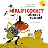 Mirlificochet méchant sorcier ! (French Edition)