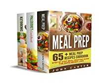 Meal Prep: 3 Manuscripts - Meal Prep, Ketogenic Diet, Paleo Diet Cookbook